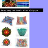 """e-Book: """"From scrap to Artworks with a vitrigraph"""", Seventh Edition"""